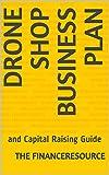Die besten Drones für Sales - Drone Shop Business Plan: and Capital Raising Guide Bewertungen
