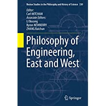 Philosophy of Engineering, East and West (Boston Studies in the Philosophy and History of Science)
