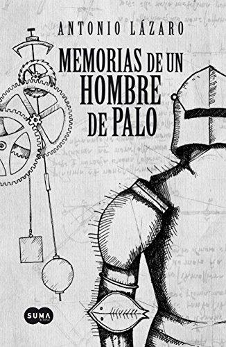 Memorias de un hombre de palo por Antonio Lázaro