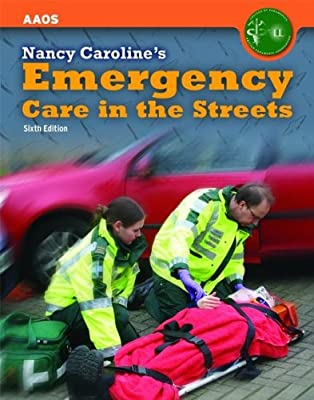 Nancy Caroline's Emergency Care in the Streets from Jones and Bartlett Publishers, Inc