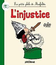La Petite philo de Mafalda - L'injustice par  Quino