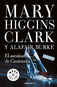 El asesinato de Cenicienta par  Mary Higgins Clark