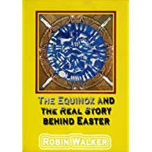 The Equinox and the Real Story behind Easter (Reklaw Education Lecture Series Book 5)