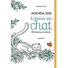 Agenda 2016 à chacun son chat: 52 semaines à colorier