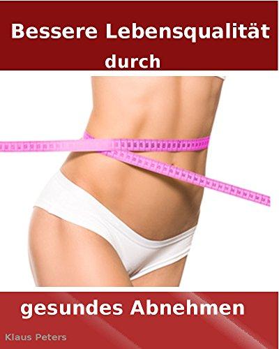 Gesund Abnehmen: Bessere Lebensqualität durch gesundes Abnehmen