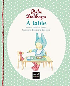 "Afficher ""Bébé Balthazar A table"""