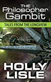 The Philosopher Gambit (Tales from The Longview Book 3) (English Edition)