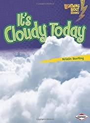 It's Cloudy Today (Lightning Bolt Books) (Lightning Bolt Books: What's the Weather Like? (Library)) by Kristin Sterling (2009-10-01)