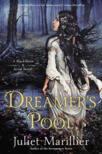 Dreamer's Pool (Blackthorn & Grim) por Juliet Marillier