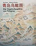 Die Vogelschaupläne von Tsingtau - Gert Kaster