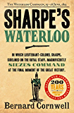 Sharpe's Waterloo: The Waterloo Campaign, 15-18 June, 1815 (The Sharpe Series, Book 20)