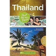 Reiseführer Thailand – Zeit für das Beste: 50 Highlights von Ko Samui bis Phuket und zu einsamen Inselparadiesen in Thailands Süden. Highlights – Geheimtipps – Wohlfühladressen für Ihren Traumurlaub