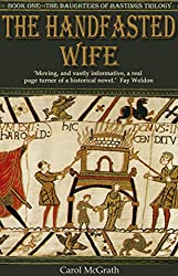 The Handfasted Wife (Daughters of Hastings 1) by Carol McGrath (9-May-2013) Paperback