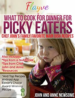 What to Cook for Dinner for Picky Eaters (English Edition) di [Newsome, John, Newsome, Anne]