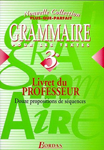 Plus-que-parfait : Grammaire, 3e (Manuel du professeur) par Meunier