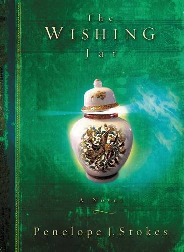 The Wishing Jar: A Novel by Penelope J. Stokes (2004-01-05)