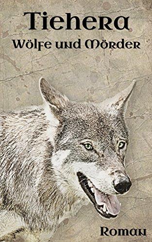Tiehera: Wölfe und Mörder
