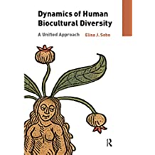 Dynamics of Human Biocultural Diversity: A Unified Approach (English Edition)
