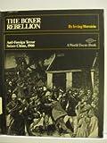 The Boxer Rebellion; Anti-Foreign Terror Seizes China, 1900.