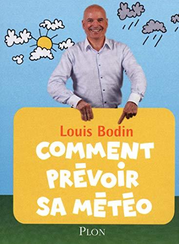 Comment prévoir sa météo par Louis BODIN