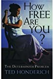 How Free are You?: Determinism Problem