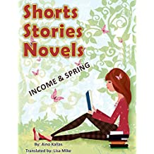 Short Stories Novels: INCOME AND SPRING SHORT STORIES