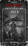 Warhammer 40.000 - Hinter freindlichen Linien: Ciaphas Cain