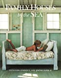 Family Houses by the Sea by Alexandra D'Arnoux (2007-01-01)