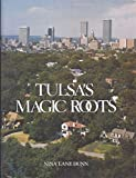 Tulsa's Magic Roots