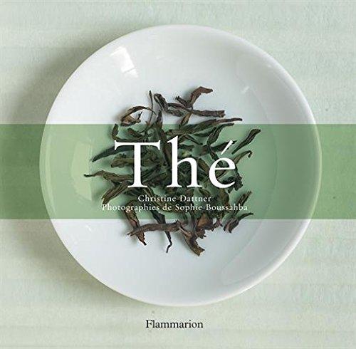 Thé Coffret en 2 volumes : L'histoire du thé ; Le goût du thé par Christine Dattner