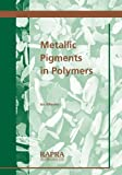 Metallic Pigments in Polymers by I.R. Wheeler (1999-01-01)