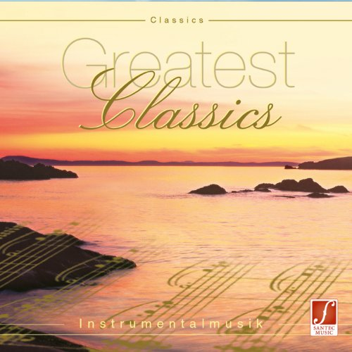 Greatest Classics (Classic Relaxation Music from World-Renowned Composers)