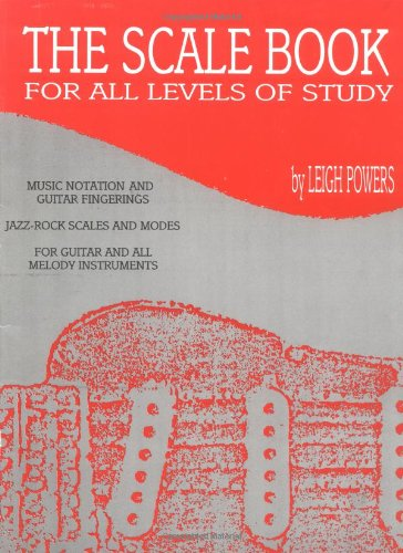 The Scale Book: For All Levels of Study por Leigh Powers