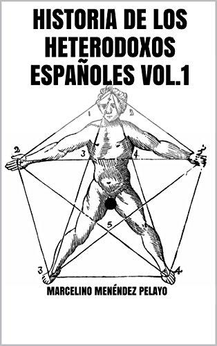 Historia de los heterodoxos españoles Vol.1 por Marcelino Menéndez Pelayo