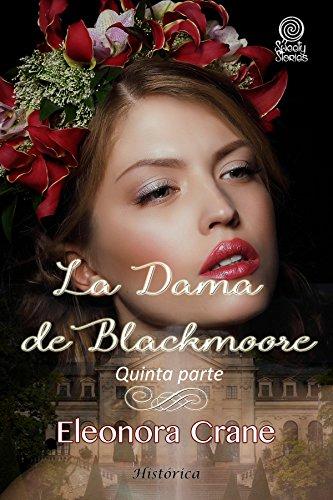 La dama de Blackmoore: Quinta parte por Eleonora Crane