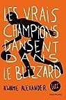 Les vrais champions dansent dans le blizzard par Alexander