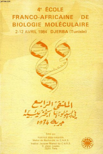 4e ECOLE FRANCO-AFRICAINE DE BIOLOGIE MOLECULAIRE, 2-12 AVRIL 1984, DJERBA