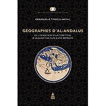 Géographes d'al-Andalus : De l'inventaire d'un territoire à la construction d'une mémoire
