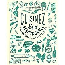 Cuisinez éco responsable : Pour comprendre, agir et se régaler !
