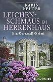 Leichenschmaus im Herrenhaus: Ein Cornwall-Krimi (Bee Merryweather ermittelt, Band 2) von Karin Kehrer