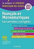 Français et mathématiques - Les annales corrigées - CRPE 2020/2021 - Sessions 2015 à 2019...