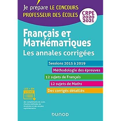 Français et mathématiques - Les annales corrigées - CRPE 2020/2021 - Sessions 2015 à 2019