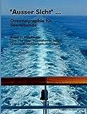 """""""Ausser Sicht"""" ... Ozeanographie für Seereisende: Band 1: Nordmeer (Elbe, Nordsee, Nordatlantik, Island, Grönland, Spitzbergen, Norwegen) -"""