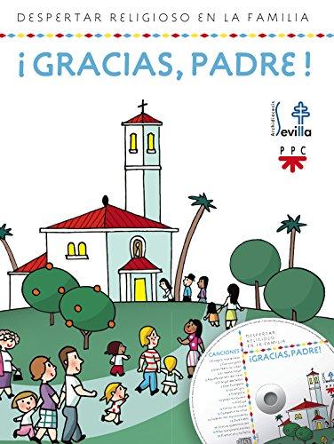 ¡Gracias, Padre! (Catequesis Sevilla) por Delegación Diocesana de Catequesis de Sevilla