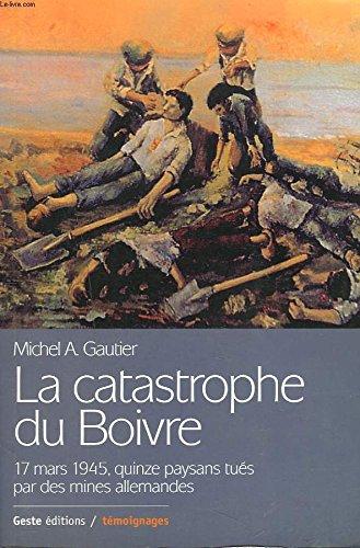 La Catastrophe du Boivre 17 Mars 1945