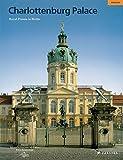 Schloss Charlottenburg: Königliches Preußen in Berlin (Large-format Guides)