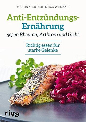 Anti-Entzündungs-Ernährung gegen Rheuma, Arthrose und Gicht: Richtig essen für starke Gelenke -