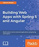 A complete guide to build robust and scalable web applications with Spring and Angular.      About This Book        This hands on guide will teach you how to build an end-to-end modern web application using Spring and Angular.     It is easy ...