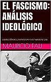 EL FASCISMO: ANÁLISIS IDEOLÓGICO: COLECCIÓN RESÚMENES UNIVERSITARIOS Nº 290 (Spanish Edition)