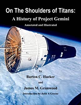On The Shoulders of Titans: A History of Project Gemini (Annotated & Illustrated) (NASA History Series) by [Hacker, Barton C., Grimwood, James M.]